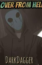 Lover from hell (An Eyeless Jack Love story) by DarkDagger
