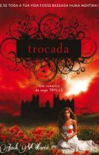 Trocada - Trilogia Trylle Vol. 1 by JVPetterin