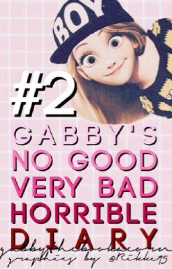 Gabby's No Good Very Bad Horrible Diary Pt. 2