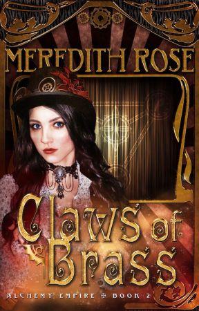 Claws of Brass (Alchemy Empire Book 2) by wildwoodgoddess