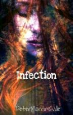 Infection (Edited) by PeterMorrinsville
