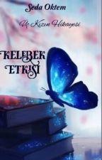 Kelebek Etkisi   (Tamamlandı ) by FeveranVaveyla