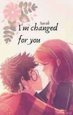 I'm Changed for You by mrs_jones_28