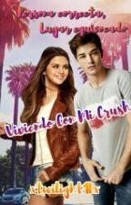 Viviendo Con Mi Crush by xtwilight1Dx