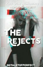 The Rejects by NotAlotOfPerfect