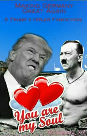Trump x Hitler: Making Germany Great Again by nessasaurx3