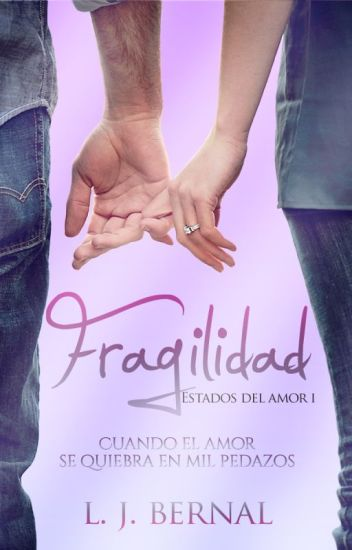 Fragilidad [Estados del amor I] ©
