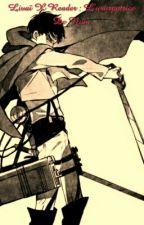 Livaï X Reader : L'usurpatrice De Nom [ ENPAUSE ] by AkiruYaboku