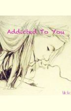 Addicted To You <3 by GuitarDeMatrica