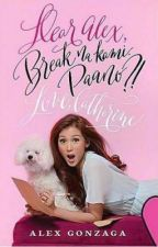 Dear Alex, Break na kami. Paano?! Love, Catherine. by graaelly