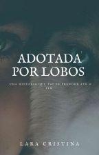 Adotada por Lobos by Louca_1