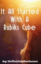 It all started with a Rubik's cube  by kateitoulouse