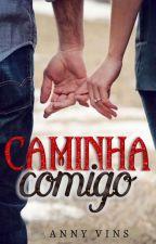 Caminha comigo by ChrisTiane_RC