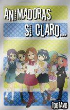 Animadoras Si Claro... by idoiavd