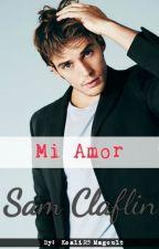 Mi Amor (Sam Claflin & Tú) One Shot by KoaliR5_Magcult