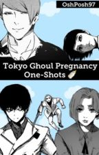 Tokyo Ghoul Pregnancy One-Shots by OshPosh97