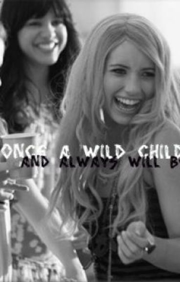 Once A Wild Child, And Always Will Be. [ON HOLD]