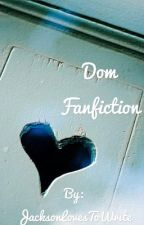 MI High Dom (Dan and Tom) fanfiction by JacksonLovesToWrite