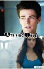 Striking Love ( A barry allen fanfic) by NaresaAllen204