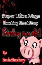 Binaboy nyo ako!!! (Super Ultra Mega Touching Short Story) by strawberryyshortcake