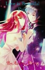 Love is Beautiful Pain (Fairy Tail Fanfiction) [HIATUS] by Asakura_Haruka