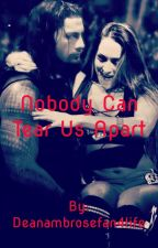 Nobody Can Tear Us Apart (On Hold) by FearlessEmpire98