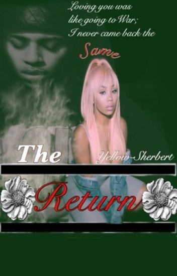 ~The Return~ (Book Two of Dangerous Love) | #Wattys16