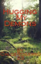 Hugging My Demons by ChloeRogers023