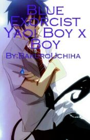 Blue Exorcist Yaoi Boy x Boy by DeathSong7878