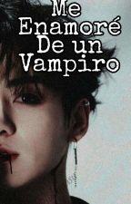 ME ENAMORE DE UN VAMPIRO ( JUNGKOOK Y TU) by NATAKOOK_BTS