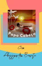 PAPO CABEÇA - O MANUAL DA MULHER PODEROSA (DEGUSTAÇÃO) by AlessandraBenete