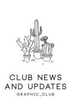 Club News and Updates by graphic_club