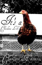 It's a Chickens Life by Chgrlotte