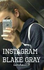 Instagram Blake Gray by larchos29
