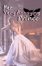 Her Very Annoying Prince by Pogo363