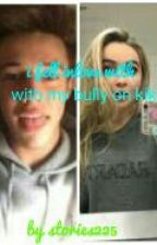 I fell in love with my bully on kik (Cameron Dallas And Sabrina Carpenter) by storylover225