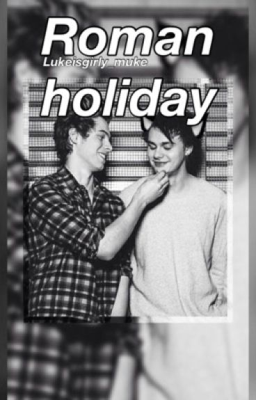Roman Holiday [muke]