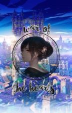 War of the Hearts by khgirl678