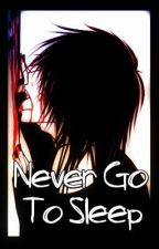 Never Go To Sleep (Jeff the Killer romance) by KuroPikachu