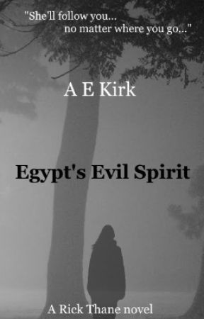Egypt's Evil Spirit (Rick Thane book 4) by AE_KIrk