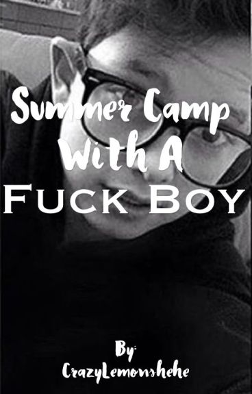 Summer Camp with a Fuck boy-J.S (Jacob Sartorius and Mark Thomas Fanfiction)
