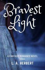 BRAVEST LIGHT by laherbert