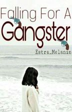 Falling For A Gangster | COMPLETED | by Estra_Melanin