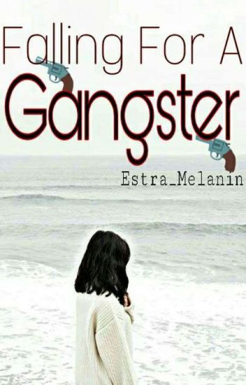 Falling For A Gangster √