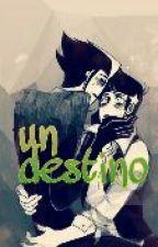 un destino  by IIwuusem