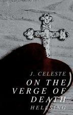 On The Verge Of Death | Alucard by CepherMari