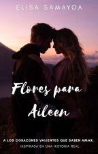 Flores Para Aileen. by Littledarkprincess12