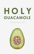Holy Guacamole by kismenatics