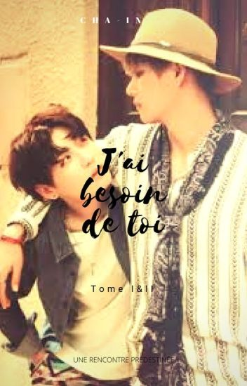 J'ai besoin de toi [VKook] [Tome I et Tome II]