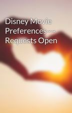 Disney Movie Preferences~~ Requests Open by TheLovelyBug